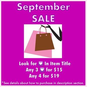 September Sale - 💟 Items 3 for $15 or 4 for $19